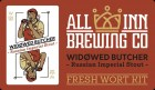 All Inn Brewing Widowed Butcher
